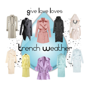 Give Love Loves: Trench Weather